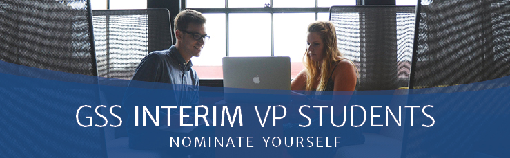 Nominate Yourself for GSS Interim VP Students